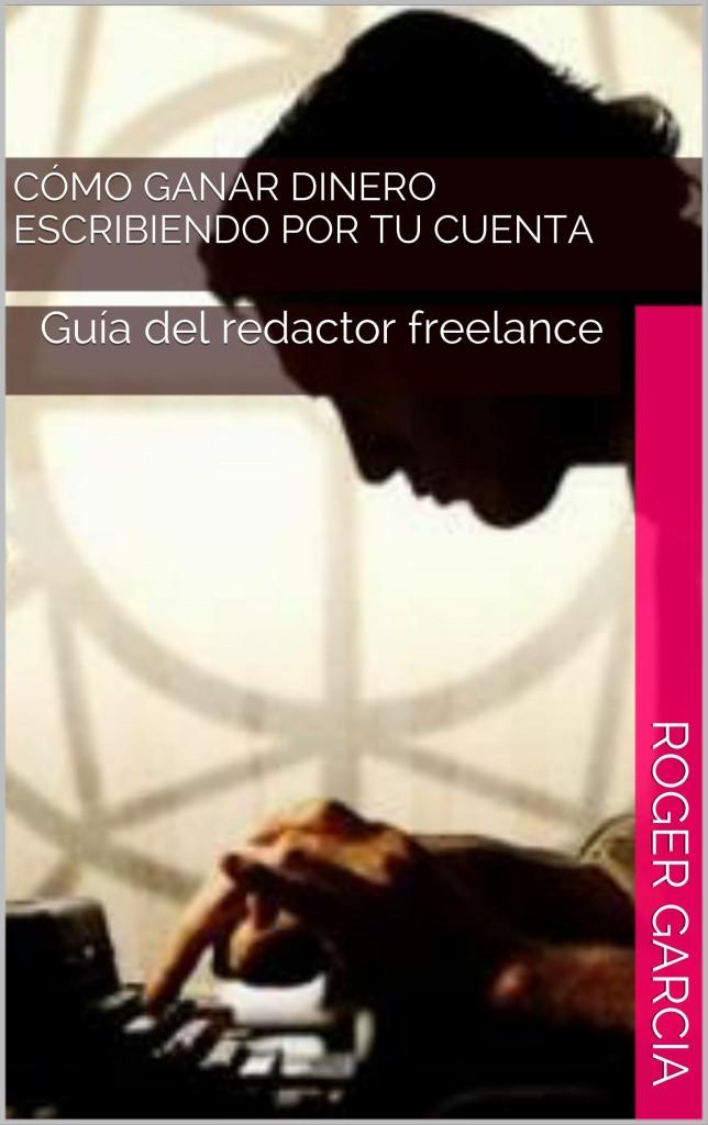 El ebook Guía del Redactor Freelance ya es un éxito de ventas en las principales tiendas