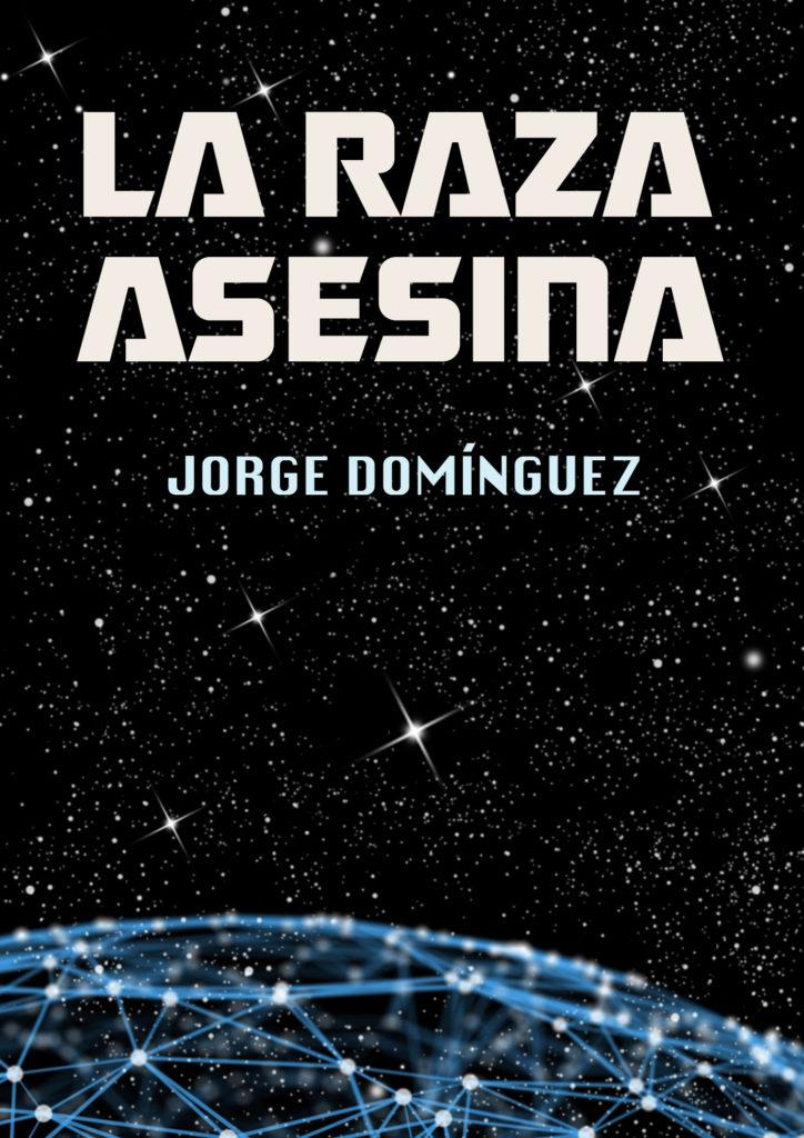 """El escritor Jorge Domínguez presenta su novela """"La raza asesina"""""""