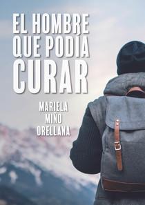 """Ya a la venta el libro """"El hombre que podía curar"""", de Mariela Miño"""