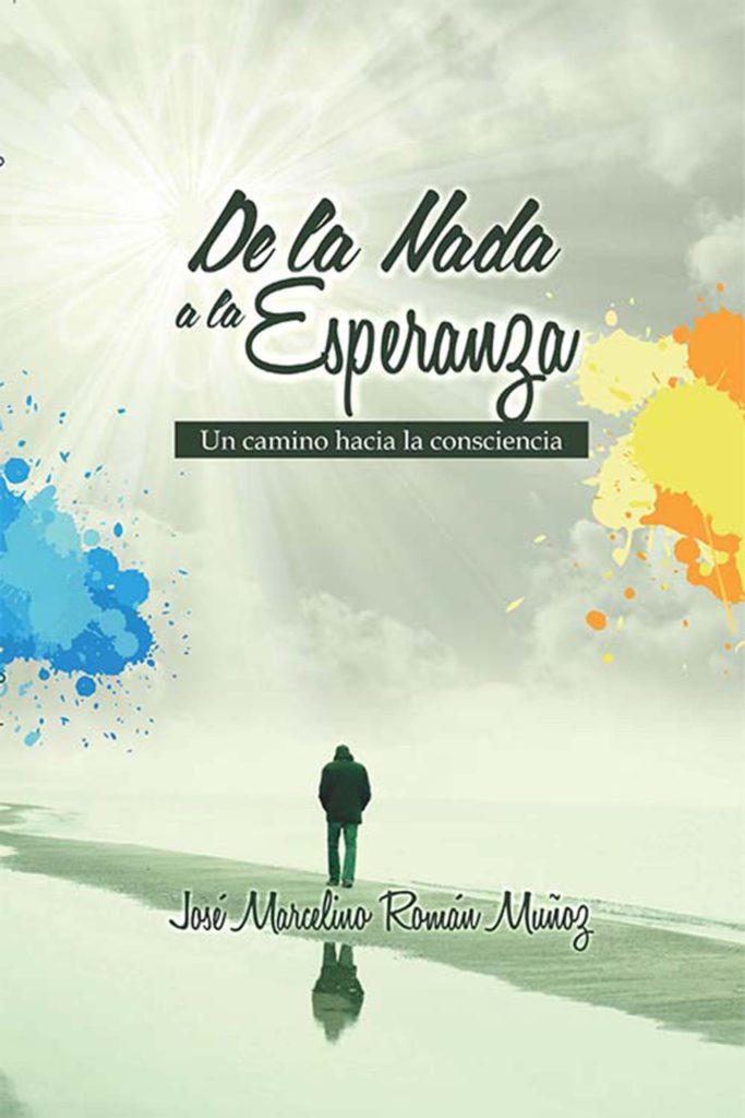 """El escritor José Marcelino presenta su nuevo libro """"De la nada a la esperanza"""""""