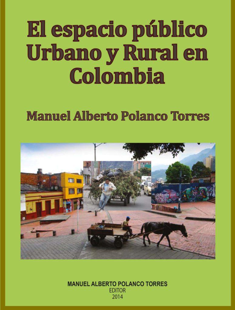 """El libro """"El espacio público urbano y rural en Colombia"""", de Manuel Polanco Torres, propone un desarrollo inclusivo"""