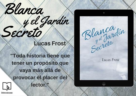 """Llega la primera novela de Lucas Frost, """"Blanca y el Jardín Secreto"""""""