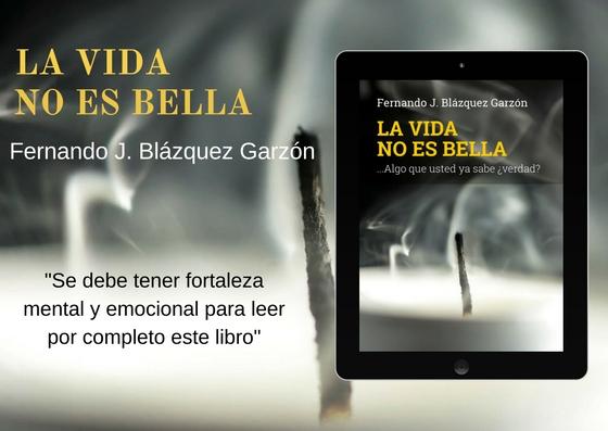"""Ya disponible """"La vida no es bella"""", un libro que reflexiona sobre el sufrimiento de vivir"""