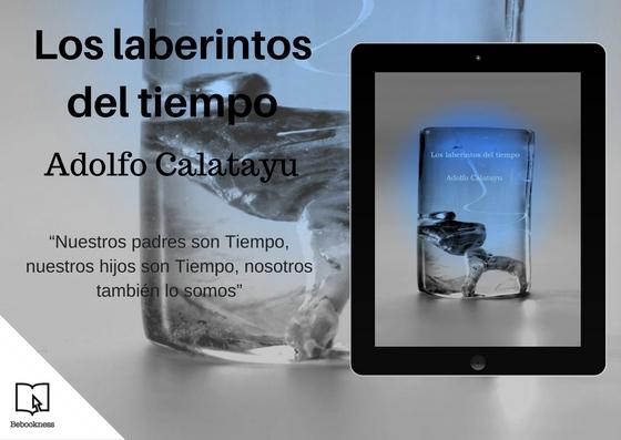 """El escritor argentino Adolfo Calatayu publica """"Los laberintos del tiempo"""""""