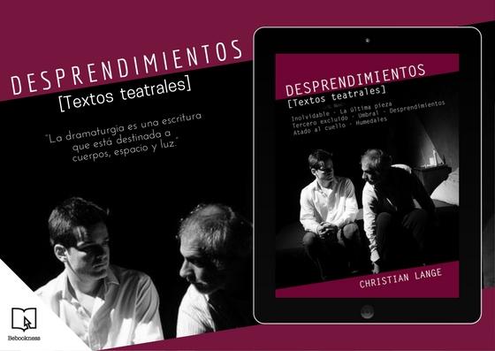 """El escritor y dramaturgo Christian Lange reúne siete obras de teatro en su nuevo libro """"Desprendimientos"""""""