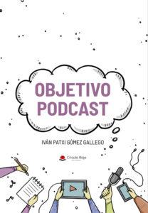 https://notas-prensa.es/wp-content/uploads/2020/09/Portada-libro-Objetivo-Podcast.jpg