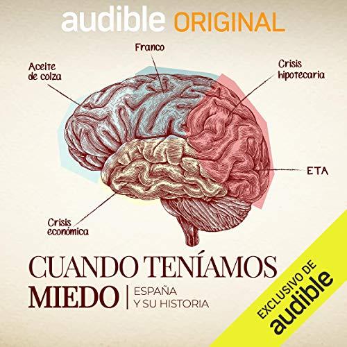 """Amazon Audible estrena el documental sonoro """"Cuando teníamos miedo"""""""